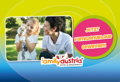 Urlaub bei family austria gewinnen!